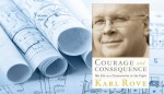 "Review – ""Courage and Consequence"" by Karl Rove"