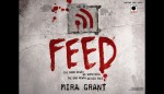 "Review – ""Feed"" by Mira Grant"