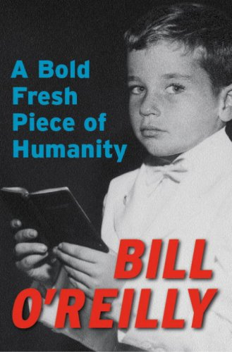 "Reveiw – ""A Bold Fresh Piece of Humanity"" by Bill O'Reilly"