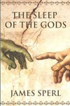 "Review – ""The Sleep of the Gods"" by James Sperl"